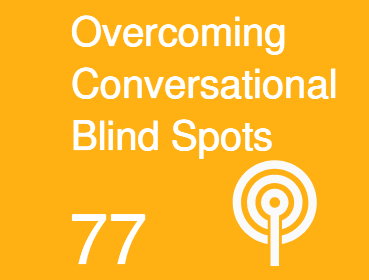 How To Overcome Five Conversational Blind Spots
